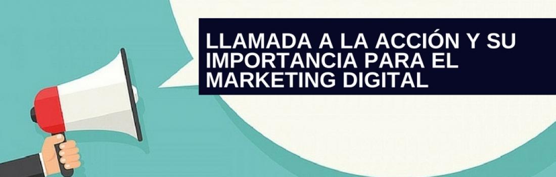 Llamada a la acción y su importancia para el marketing digital